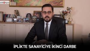 İPLİKTE SANAYİCİYE İKİNCİ DARBE