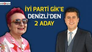 İYİ Parti GİK'e Denizli'den 2 kişi aday oldu