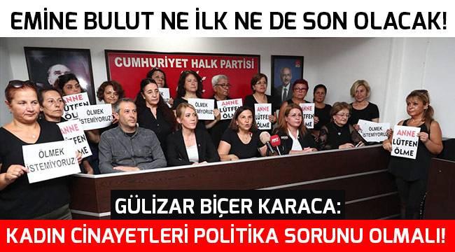 Kadın cinayetleri politika sorunu olmalı!