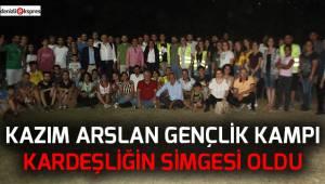 Kazım Arslan Gençlik Kampı kardeşliğin simgesi oldu