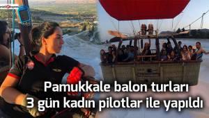 Pamukkale balon turları 3 gün kadın pilotlar ile yapıldı