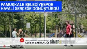 Pamukkale Belediyespor hayali gerçeğe dönüştürdü!