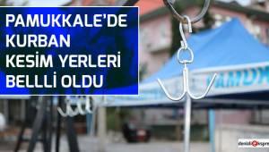 Pamukkale'de kurban kesim yerleri belli oldu