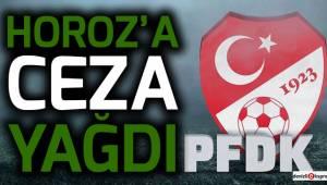PFDK'dan Horoz'a ceza yağdı