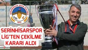 Serinhisarspor Lig'ten çekilme kararı aldı