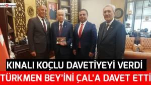 Türkmen Bey'ini Çal'a davet etti