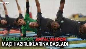 Y.Denizlispor, Antalyaspor maçı hazırlıklarına başladı