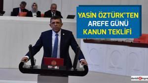 Yasin Öztürk'ten arefe günü kanun teklifi