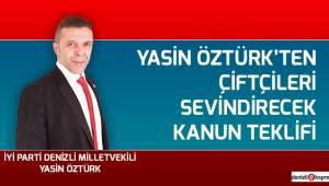 Yasin Öztürk'ten çiftçileri sevindirecek kanun teklifi