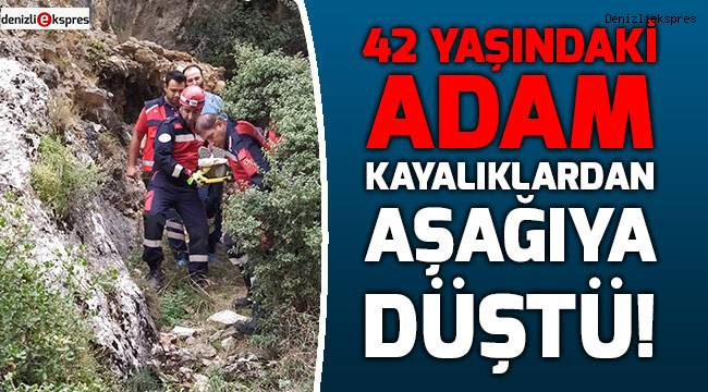 42 Yaşındaki adam kayalıklardan aşağıya düştü!