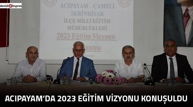 Acıpayam'da 2023 Eğitim Vizyonu konuşuldu