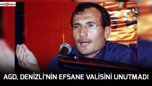 AGD, DENİZLİ'NİN EFSANE VALİSİNİ UNUTMADI