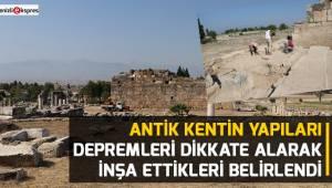 Antik Kentin yapıları depremleri dikkate alarak inşa ettikleri belirlendi