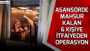 Asansörde mahsur kalan 6 kişiye itfaiyeden operasyon