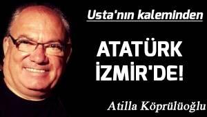 ATATÜRK İZMİR'DE!
