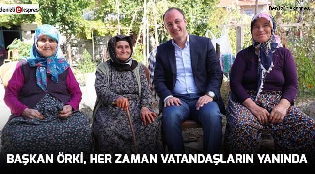 Başkan Örki, her zaman vatandaşların yanında