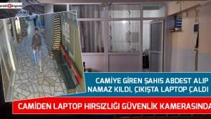 Camiden laptop hırsızlığı güvenlik kamerasında