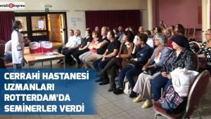 Cerrahi Hastanesi uzmanları Rotterdam'da seminerler verdi