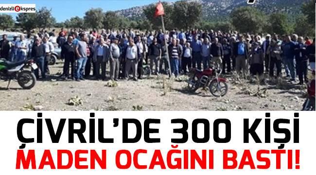 Çivril'de 300 kişi maden ocağını bastı!
