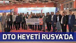 DTO HEYETİ RUSYA'DA