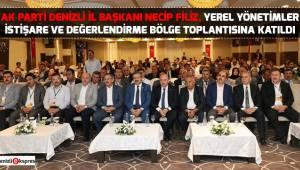 Filiz, Yerel Yönetimler İstişare ve Değerlendirme Bölge Toplantısına katıldı