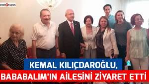 Kılıçdaroğlu, Bababalım'ın ailesini ziyaret etti