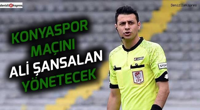 Konyaspor maçını Ali Şansalan yönetecek