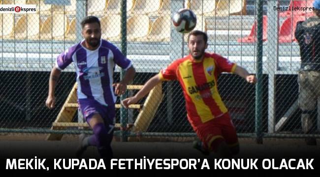 Mekik, kupada Fethiyespor'a konuk olacak