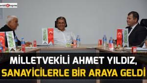Milletvekili Ahmet Yıldız, sanayicilerle bir araya geldi