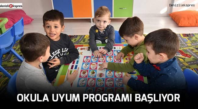 Okula Uyum Programı başlıyor