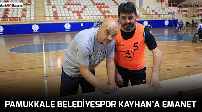 Pamukkale Belediyespor Kayhan'a emanet