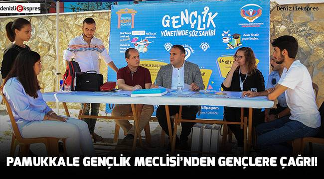 PAMUKKALE GENÇLİK MECLİSİ'NDEN GENÇLERE ÇAĞRI!