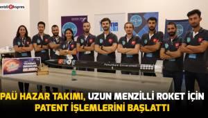 PAÜ Hazar Takımı, uzun menzilli roket için patent işlemlerini başlattı