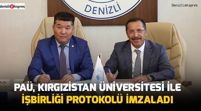 PAÜ, Kırgızistan Üniversitesi ile işbirliği protokolü imzaladı