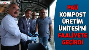 PAÜ Kompost Üretim Ünitesi'ni faaliyete geçirdi
