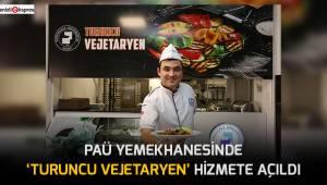 PAÜ yemekhanesinde 'Turuncu Vejetaryen' hizmete açıldı