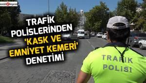 Trafik polislerinden 'Kask ve Emniyet Kemeri' denetimi