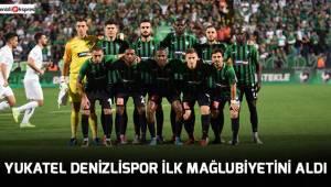 Yukatel Denizlispor ilk mağlubiyetini aldı