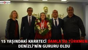 15 yaşındaki karateci Denizli'nin gururu oldu