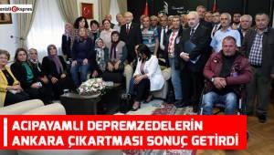 Acıpayamlı depremzedelerin Ankara çıkartması sonuç getirdi