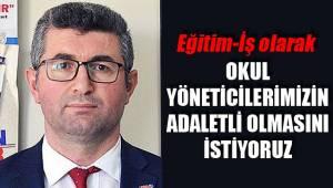 Aydoğan; okul yöneticilerimiz adaletli olsun