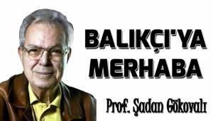 BALIKÇI'YA MERHABA