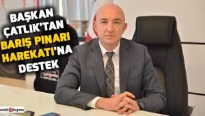 Başkan Çatlık'tan Barış Pınarı Harekatı'na destek