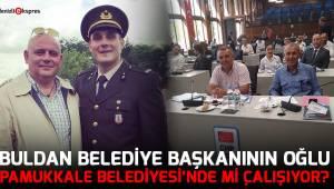Buldan Belediye başkanının oğlu Pamukkale Belediyesi'nde mi çalışıyor?