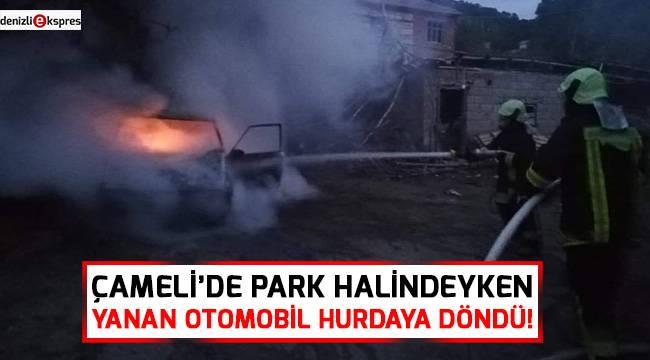 Çameli'de park halindeyken yanan otomobil hurdaya döndü!