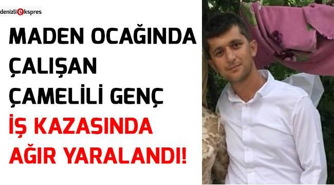 Çamelili genç Aydın'da iş kazası geçirdi!