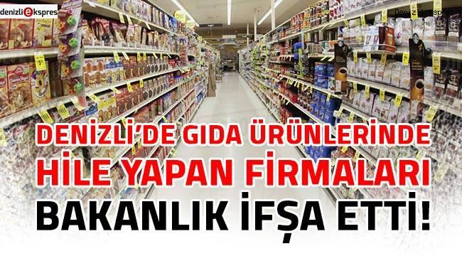 Denizli'de gıda ürünlerinde hile yapan firmaları bakanlık ifşa etti!