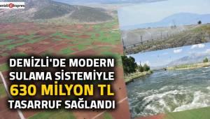 Denizli'de modern sulama sistemiyle 630 milyon TL tasarruf sağlandı