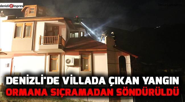 Denizli'de villada çıkan yangın ormana sıçramadan söndürüldü
