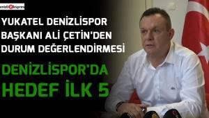 Denizlispor'da hedef ilk 5